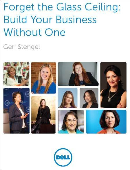 Forget the Glass Ceiling: Build Your Business Without One