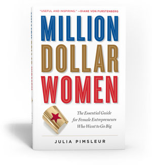 The Essential Guide for Female Entrepreneurs Who Want to Go Big